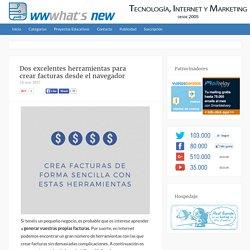 Dos excelentes herramientas para crear facturas desde el navegador