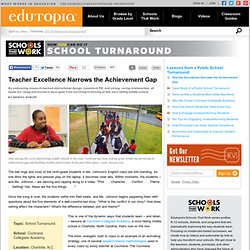 Teacher Excellence Narrows the Achievement Gap