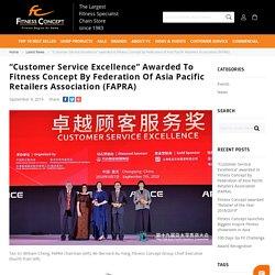 """""""Customer Service Excellence"""" Awarded To Fitness Concept By Federation Of Asia Pacific Retailers Association"""