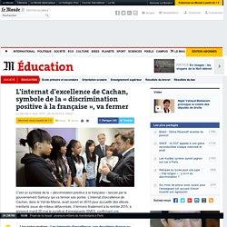 L'internat d'excellence de Cachan, symbole de la « discrimination positive à la française », va fermer