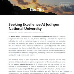 Seeking Excellence At Jodhpur National University – Site Title