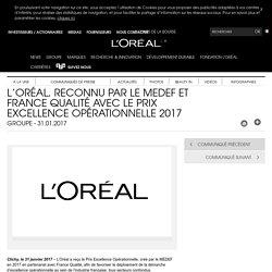 L'Oréal, reconnu par le MEDEF et France Qualité avec le Prix Excellence Opérationnelle 2017