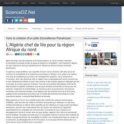 Vers la création d'un pôle d'excellence Panafricain: L'Algérie chef de file pour la région Afrique du nord