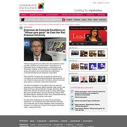 """Empresas de Corporate Excellence en """"Alinear para ganar"""" de Cees Van Riel, Erasmus University / Vídeos / Documentos Adjuntos / Inicio - Corporate Excellence"""
