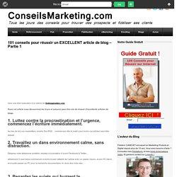 101 conseils pour écrire un EXCELLENT article de Blog - Partie 1ConseilsMarketing.fr