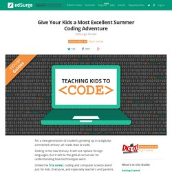 Give Your Kids a Most Excellent Summer Coding Adventure