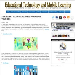 Educational Technology and Mobile Learning: 3 Excellent YouTube Channels for ...