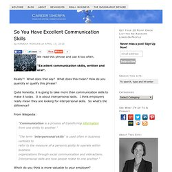 So You Have Excellent Communication Skills
