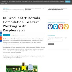 18 Excellent Tutorials Compilation To Start Working With Raspberry Pi