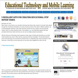 5 Excellent Apps for Creating Educational Stop Motion Videos