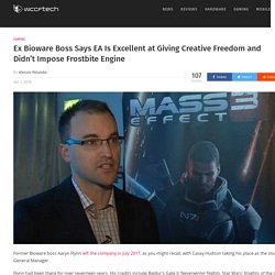 Ex Bioware Boss Says EA Is Excellent at Giving Creative Freedom and Didn't Impose Frostbite Engine