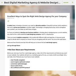 Excellent Ways to Spot the Right Web Design Agency for your Company