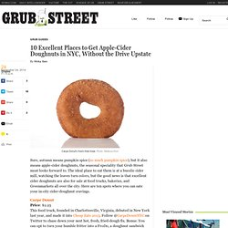 10 Excellent Places to Get Apple-Cider Doughnuts in NYC, Without the Drive Upstate