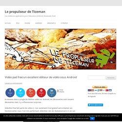 Vidéo pad free:un excellent éditeur de vidéo sous Android