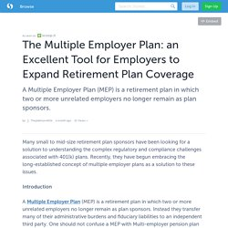 The Multiple Employer Plan: an Excellent Tool for Employers to Expand Retirement Plan Coverage