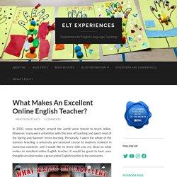 What Makes An Excellent Online English Teacher? – ELT Experiences