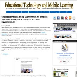 Educational Technology and Mobile Learning: 5 Excellent Tools to Enhance Students Reading and Writing Skills in Digitally Focused Environments