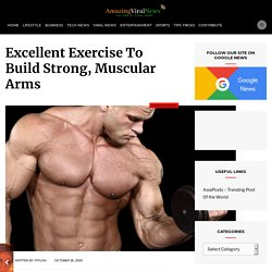 Excellent Exercise To Build Strong, Muscular Arms