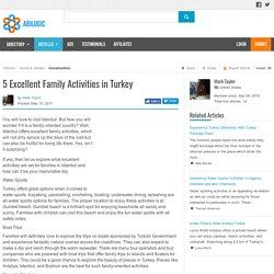 5 Excellent Family Activities in Turkey