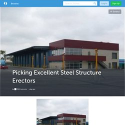 Picking Excellent Steel Structure Erectors (with image) · FBEContractor