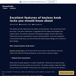 Excellent features of keyless knob locks you should know about – Dorsetindia