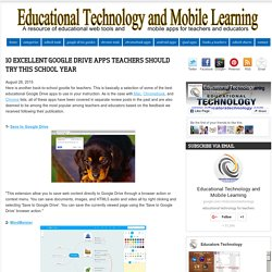 Educational Technology and Mobile Learning: 10 Excellent Google Drive Apps Teachers Should Try This School Year