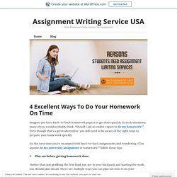 4 Excellent Ways To Do Your Homework On Time – Assignment Writing Service USA