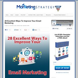 28 Excellent Ways To Improve Your Email Marketing