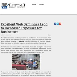 Excellent Web Seminars Lead to Increased Exposure for Businesses
