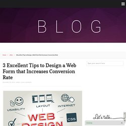 3 Excellent Tips to Design a Web Form that Increases Conversion Rate – Logo Design Inn Blog