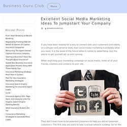 Excellent Social Media Marketing Ideas To Jumpstart Your Company – Business Guru Club