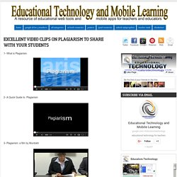 Excellent Video Clips on Plagiarism to Share with Your Students
