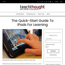 An Excellent Quick-Start Guide To iPads For Learning