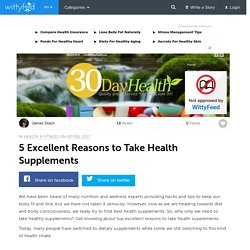 5 Excellent Reasons to Take Health Supplements