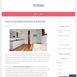 Excellent Bathroom Renovation in Melbourne – potterau