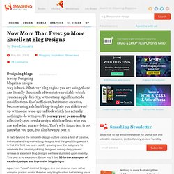 Now More Than Ever: 50 More Excellent Blog Designs