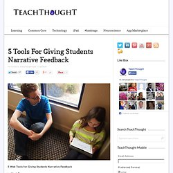 5 Excellent Web Tools For Giving Students Narrative Feedback