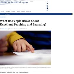 What Do People Know About Excellent Teaching and Learning? - Center for American Progress
