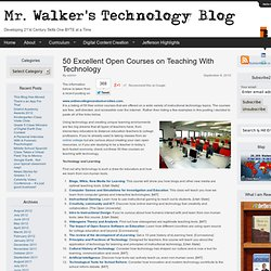 50 Excellent Open Courses on Teaching With Technology | Mr. Walker's Technology Blog