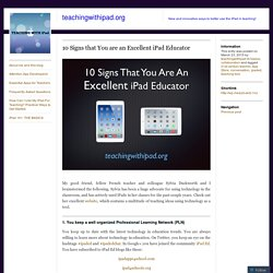 10 Signs that You are an Excellent iPad Educator