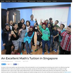 An Excellent Math's Tuition in Singapore