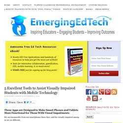 5 Excellent Tools to Assist Visually Impaired Students with Mobile Technology