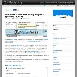 8 Excellent WordPress Caching Plugins to Speed Up Your Site
