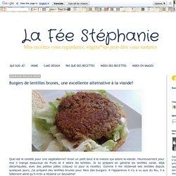 La Fée Stéphanie: Burgers de lentilles brunes, une excellente alternative à la viande!