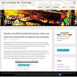 Edueto: excellente plateforme pour créer vos exercices interactifs et collecter les résultats