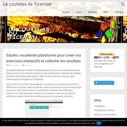 Edueto: excellente plateforme pour créer vos exercices interactifs et collect...