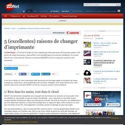 5 (excellentes) raisons de changer d'imprimante - ZDNet