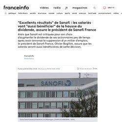 """""""Excellents résultats"""" de Sanofi : les salariés vont """"aussi bénéficier"""" de la hausse du dividende, assure le président de Sanofi France"""