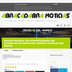 Nicolas Maduro: excentricidades del Presidente de Venezuela