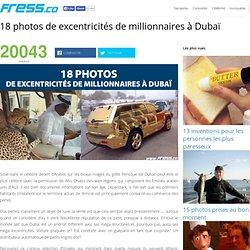 18 photos de excentricités de millionnaires à Dubaï